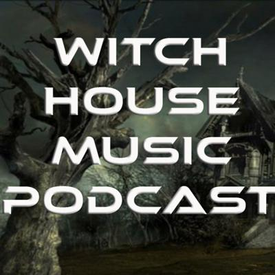 Witch House Music Podcast