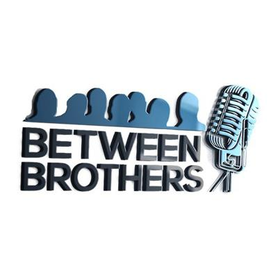 Between Brothers Podcast