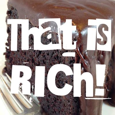 That is RICH!