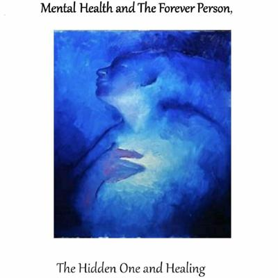 Mental Health & The Forever Person – Agape Love Ministry