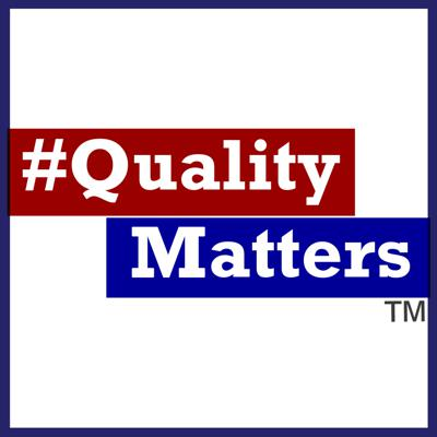 #QualityMatters regardless of industry, size, product, service or location.  Talks talk about why Quality Matters!