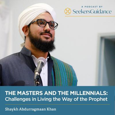 The Masters and the Millennials: Challenges in Living the Way of the Prophet