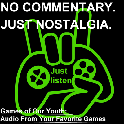 Games of Our Youth: Audio from Your Favorite Video Games