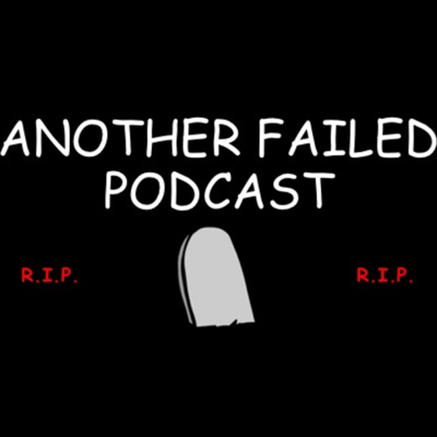 Another Failed Podcast