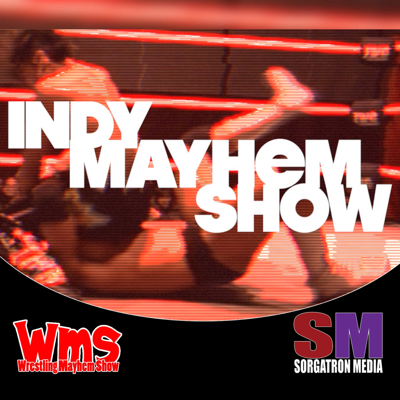 Indy Mayhem Show: Indy Wrestling for All
