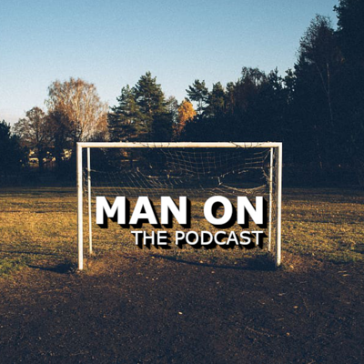 Man On! The Podcast
