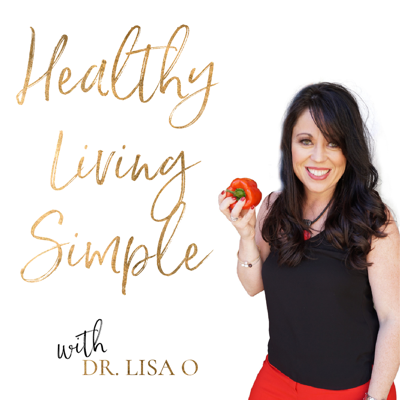 Healthy Living Simple with Dr. Lisa O