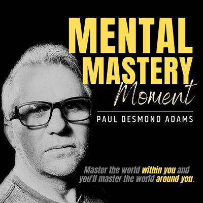 Mental Mastery Moment | Life Purpose, Productivity, and Self-Discipline