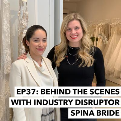 Cover art for 37: Behind the Scenes with Industry Disruptor Spina Bride
