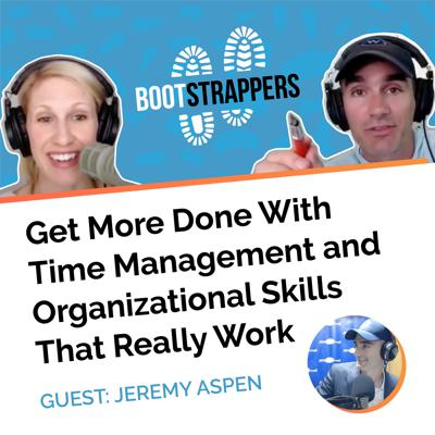 Cover art for Bootstrappers: Get More Done With Time Management and Organizational Skills That Really Work
