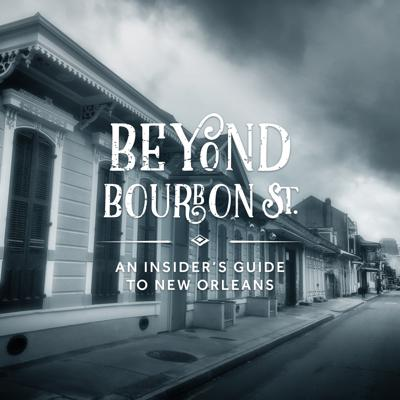 Beyond Bourbon Street is the podcast where we explore the food, music, places, people and events that make New Orleans unique.   Whether you are planning a trip, currently living in New Orleans or simply wanting a taste of the Crescent City from wherever you are, you've come to the right place!