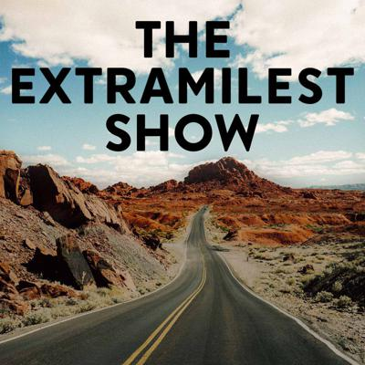 The Extramilest Podcast