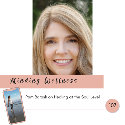 Cover art for Pam Barosh on Healing at the Soul Level