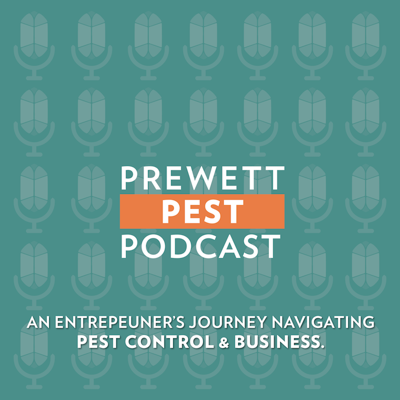 Prewett Pest Podcast- An Entrepreneur's Journey