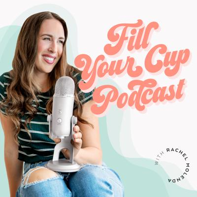 The Fill Your Cup Podcast