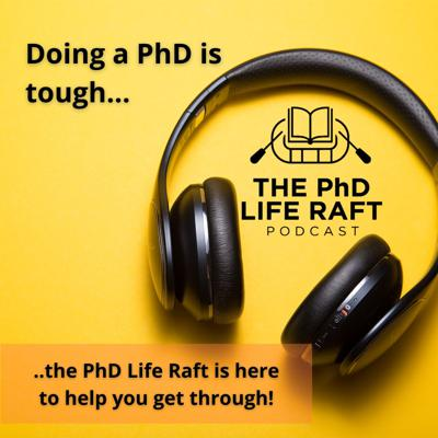 The PhD Life Raft Podcast