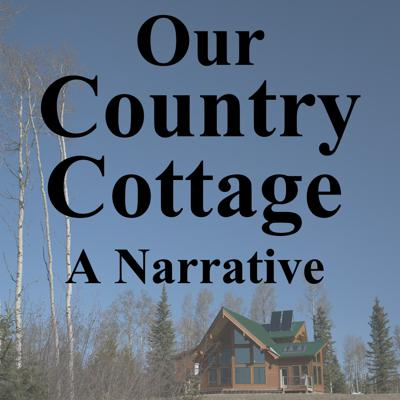 Our Country Cottage a Narrative