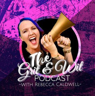 Grit and Wit Podcast with Rebecca Caldwell
