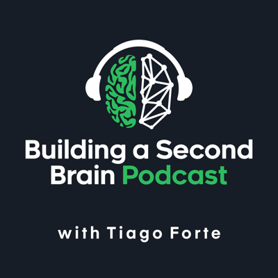 """This is the Building a Second Brain Podcast, where I share my best advice on how to save your ideas, organize your learning, and dramatically expand your creative output with digital note-taking. My name is Tiago Forte, and I am your host and the creator of the Building a Second Brain course, where I've taught people from around the world how to build their own """"Second Brain"""" – a trusted place outside their head where they can collect their most important ideas and insights, and use them to do their best work and live a better life."""