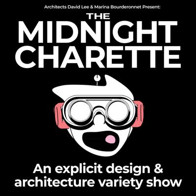 The Midnight Charette Design and Architecture Show