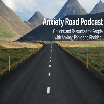 This is the Anxiety Road Podcast, the involuntary journey in finding treatment options for people that have anxiety and panics attacks with side trips into related mental health disorders.   This podcast is treatment agnostic.