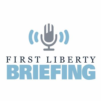 First Liberty Briefing