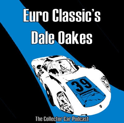 Cover art for 065: Dale Oakes from Euro Classic Restores and Races everything from Shelbys to Porsches