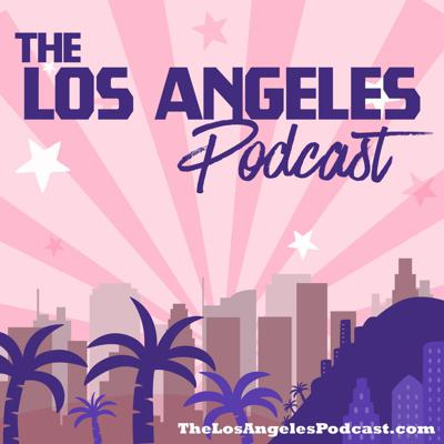 The Los Angeles Podcast