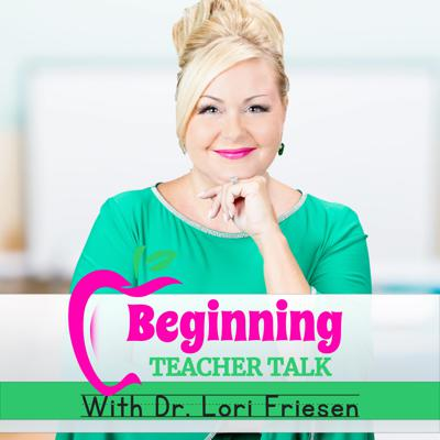 Welcome to Beginning Teacher Talk, the weekly podcast hosted by Dr. Lori Friesen, where we talk about all of the stuff you wish you learned in college about teaching elementary school. Each week, we feature ideas and topics that have been classroom-tested and actually work, including amazing classroom management techniques, organizational tips and strategies, creative ways to motivate your students, how to work with colleagues successfully, seasonal gems, and how to de-stress and eliminate the overwhelm that too often accompanies your first years of teaching.