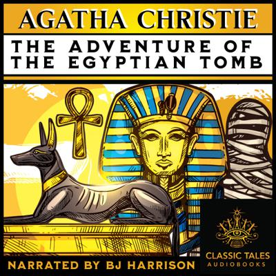 Cover art for Ep. 679, The Adventure of the Egyptian Tomb, by Agatha Christie
