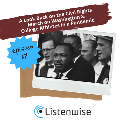 Cover art for Episode 17: A Look Back on the Civil Rights March on Washington & College Athletes in a Pandemic