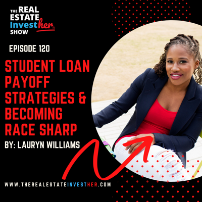 Cover art for EP 120: Student Loan Payoff Strategies and Becoming Race Sharp with Lauryn Williams