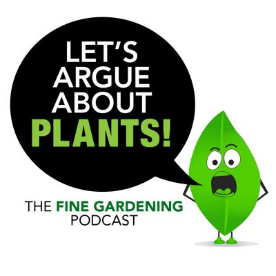 The podcast for people who love plants—but not always the same ones.  Brought to you by the editors of Fine Gardening, this fun, informative podcast tackles all things topical in gardening. You'll listen to the insights (and arguments) of Editor-in-Chief Steve Aitken and Senior Editor Danielle Sherry as they discuss various horticultural subjects on a deeper level. You will also hear from today's leading horticultural minds who will offer their wisdom and opinions about what you might want to grow in your garden. We guarantee you'll be entertained and feel like a better gardener.