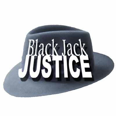Black Jack Justice (43) - Mad Dogs and Ambulance Chasers