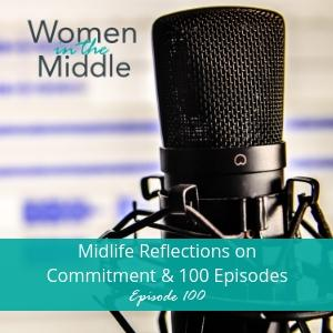 Women in the Middle®: Loving Life After 50 - Midlife Podcast