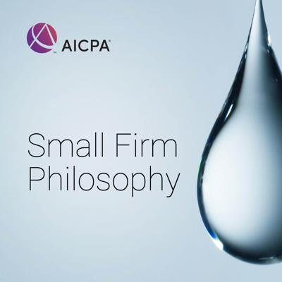 The AICPA's Small Firm Philosophy shares big ideas about small firms. You'll hear from leaders of small accounting firms about their philosophies on running a successful practice in today's rapidly changing environment.
