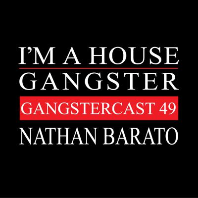 I'm A House Gangster presents The Gangstercast