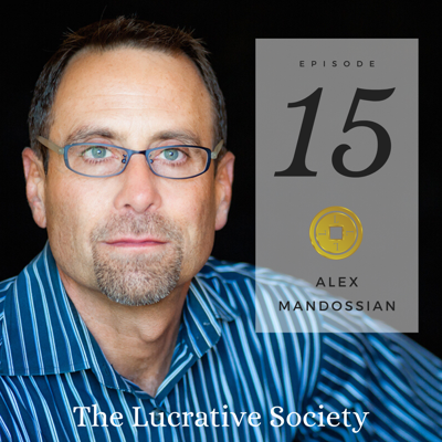 Cover art for 15. Alex Mandossian: From Crawling Through the Muck to Living a Happy Life