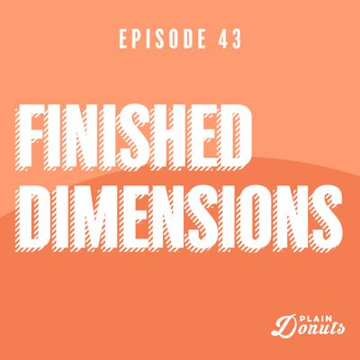 Cover art for 043 - Finished Dimensions