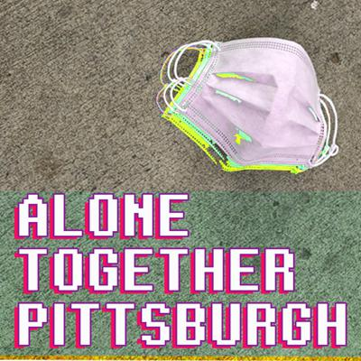 We are not a tv station. We are not journalists. We are just trying to create a platform for people to come together during this time of crisis. We are doing this to humanize the situation and try to have a little fun while doing so.  ​ ALONE TOGETHER PITTSBURGH TogetherPGH.com  is a platform for creatives, service industry workers, and the community of Pittsburgh to stay connected via livestream.  ​ What are you doing to pass the time?