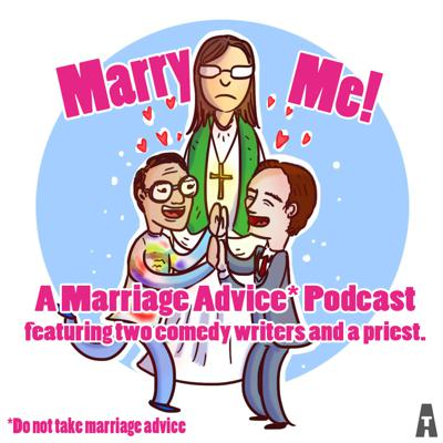 For years the world has wondered, what would happen if two unmarried comedy writers teamed with a happily married priest to answer questions regarding married life? And now the world has its answer.  Are you Married, Soon-to-be married, or generally anxious about the concept of marriage? Then we want to hear from you. Send your questions in to:  Marryme.annual@gmail.com