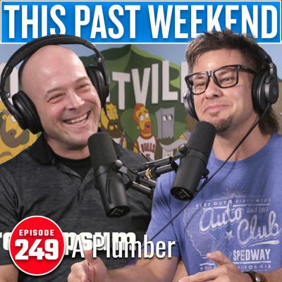 Cover art for A Plumber | This Past Weekend #249