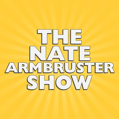 The Nate Armbruster Show
