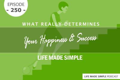 Cover art for #250: What Really Determines Your Happiness & Success