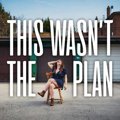 Welcome to This Wasn't The Plan! A podcast about messing up, starting over, and hitting your stride in an adulthood that looks nothing like you thought it would.