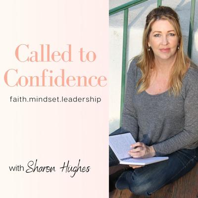 Called to Confidence with Sharon Hughes
