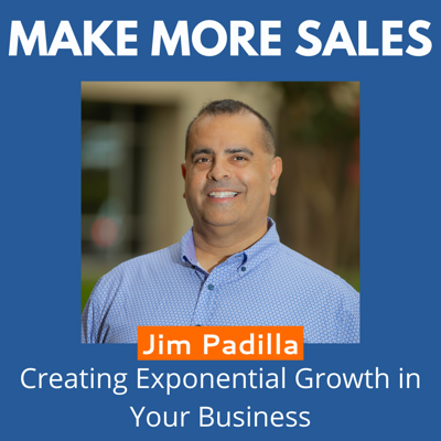 Cover art for 96 - Jim Padilla - Creating Exponential Growth in Your Business