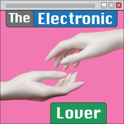 The Electronic Lover