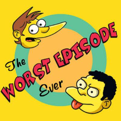 Worst Episode Ever (A Simpsons Podcast)