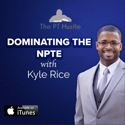Dominating The NPTE with Kyle Rice